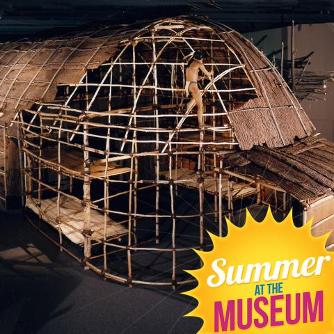 Summer at the Museum - Longhouse