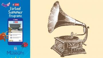 Virtual Summer Program: The Phonograph and Beyond! (For Kids)